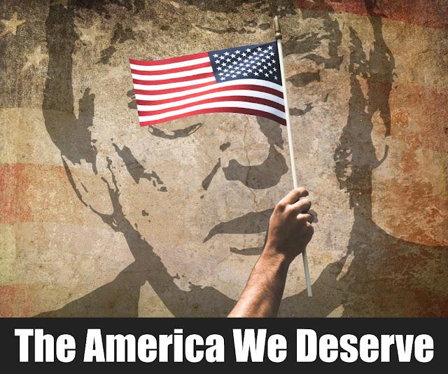 The America We Deserve Donald Trump