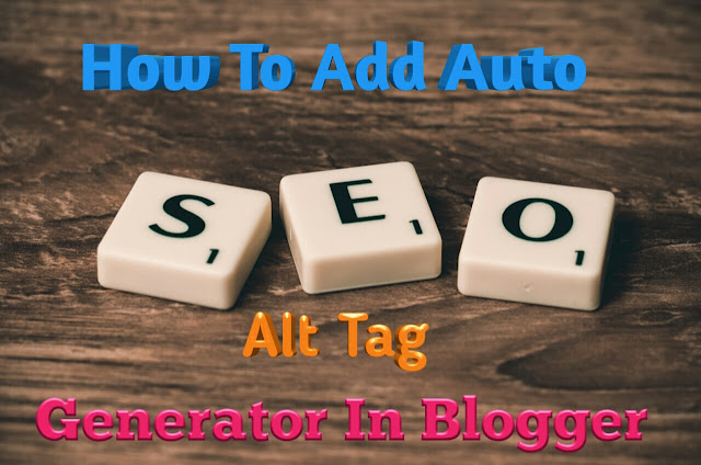 add-auto-alt-tag-generator-for-images-in-blogger