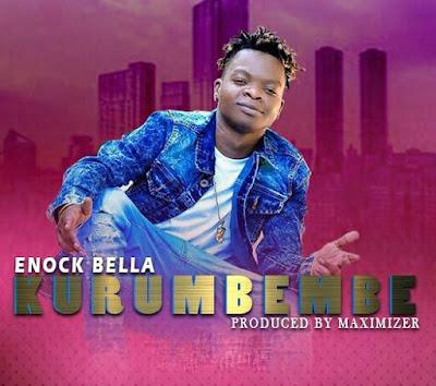 Enock Bella – Kurumbembe
