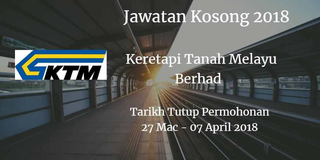 Jawatan Kosong KTMB 27 Mac - 07 April 2018