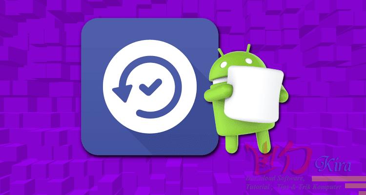 Wd-kira, Cara Menggunakan Asus Backup pada Android Marshmallow, cara backup aplikasi dan data android tanpa root, cara mencadangkan data android sebelum factory reset, full backup tanpa root