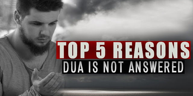 TOP 5 REASONS DUA IS NOT ANSWERED