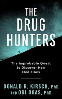 The Drug Hunters The Improbable Quest to Discover New Medicines by Donald R. Kirsch and Ogi Ogas book review