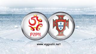 موعد وتوقيت ومعلق مباراة بولندا والبرتغال والقنوات الناقلة فى دوري الأمم الأوروبية 2018/2019