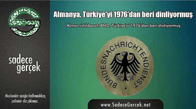 Almanya, Türkiye'yi 1976'dan beri dinliyormuş