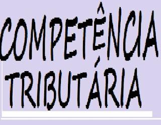Competência tributária. conceito, características. regra geral e exceção
