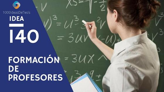 Idea 140 de 1000 ideas de tesis: ¿Cuáles son los aspectos formativos que son necesarios para que un profesor de Matemáticas pueda transmitir de manera adecuada el conocimiento matemático?