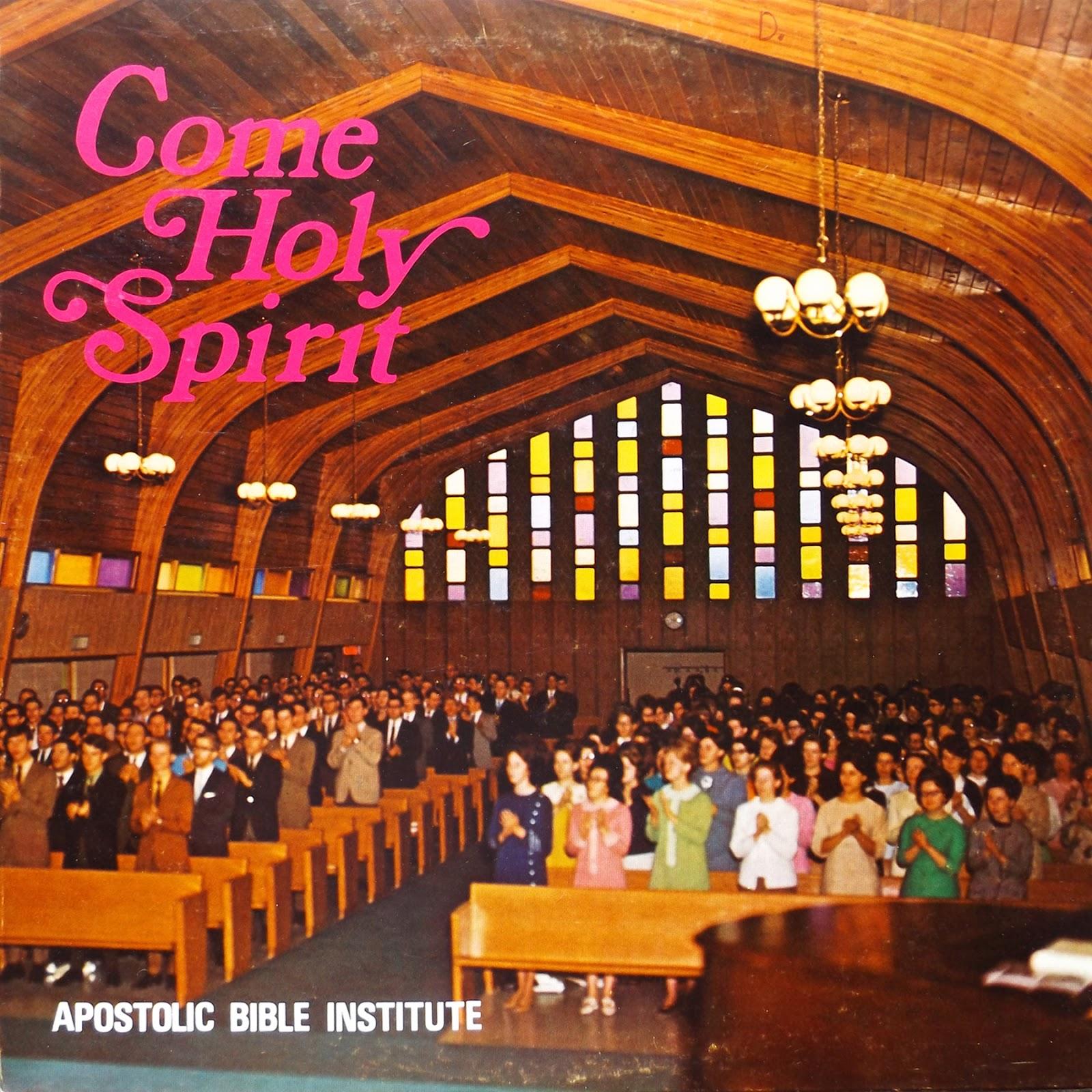 Hymn Time Music Blog: Apostolic Bible Institute-Come Holy Spirit