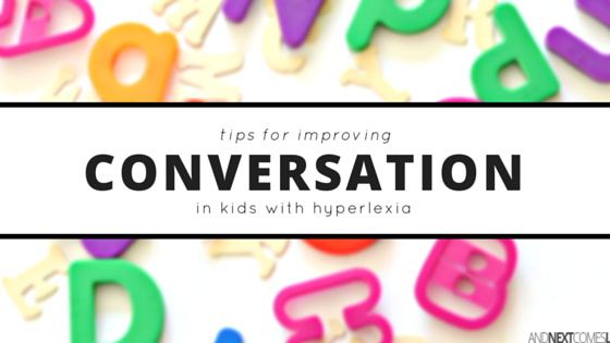 How to help a child with hyperlexia improve their communication and conversation skills