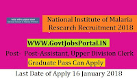 National Institute of Malaria Research Recruitment 2018 – Assistant, Upper Division Clerk