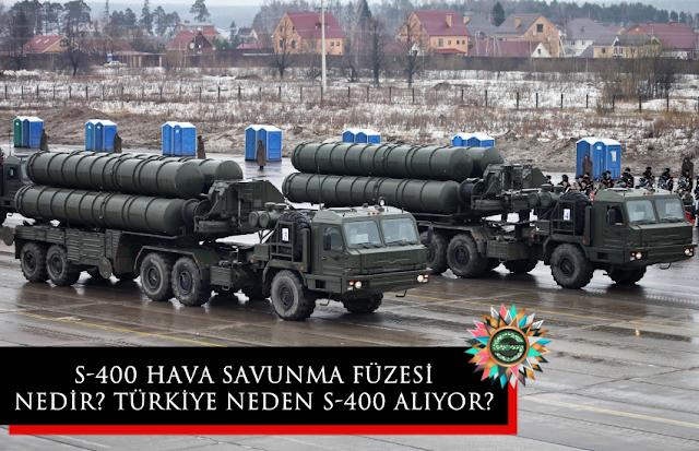 S-400 hava savunma füzesi nedir? Türkiye neden S-400 alıyor?