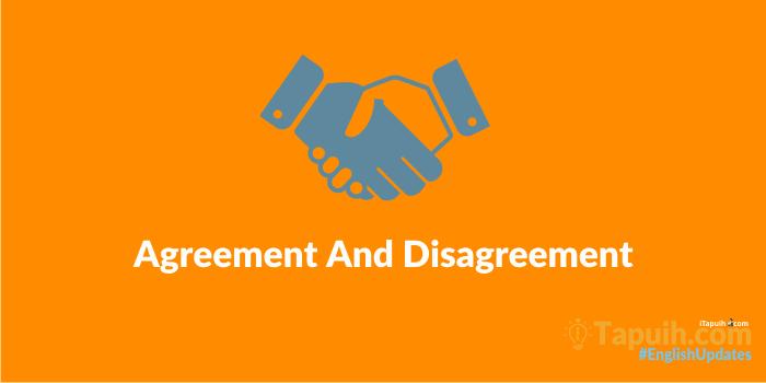 Agreement And Disagreement Beserta Contoh Soal Terlengkap Paja Tapuih