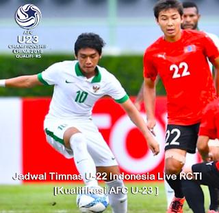 gambar Jadwal Timnas u-22 Indonesia Live RCTI  [Kualifikasi AFC U-23 ]