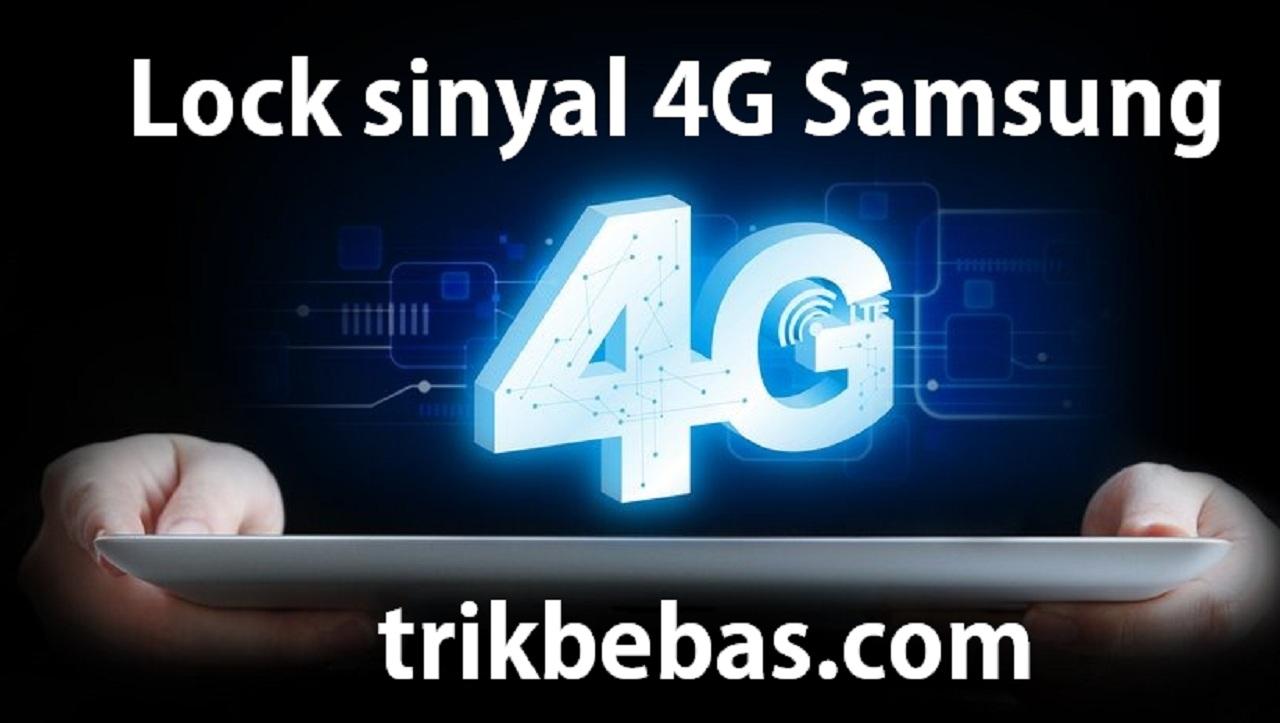 Cara Mendapatkan / Lock Sinyal 4G LTE Samsung Galaxy | Trik Bebas