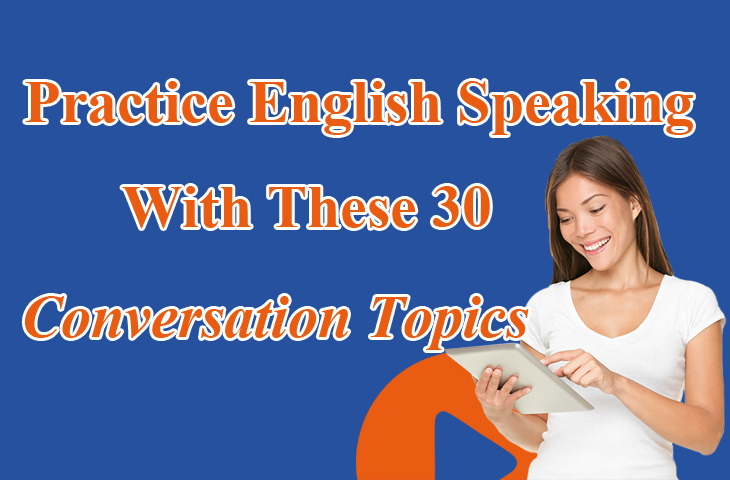 Practice English Speaking with these 30 Conversation Topics