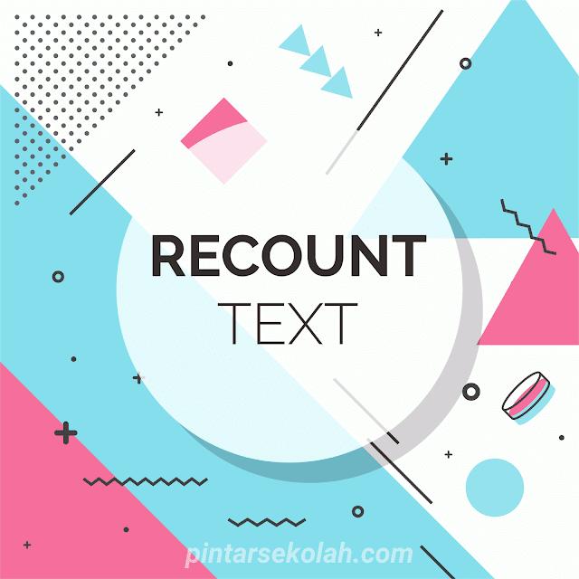 Kembali lagi bersama blog Pintar sekolah Pengertian, Struktur, Tujuan, Macam, Ciri-Ciri dan Contoh Recount Text