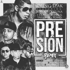 """Young Izak Remezcla """"Presión"""" Con Ozuna, Juanka, Yomo, Clandestino y Yailemm"""
