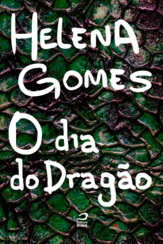 O Dia do Dragão Helena Gomes
