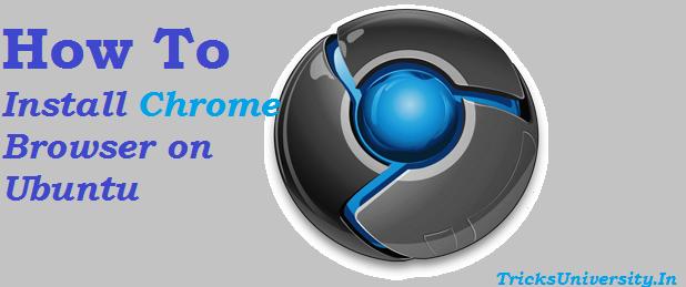 How To Install Chrome Browser on Ubuntu?