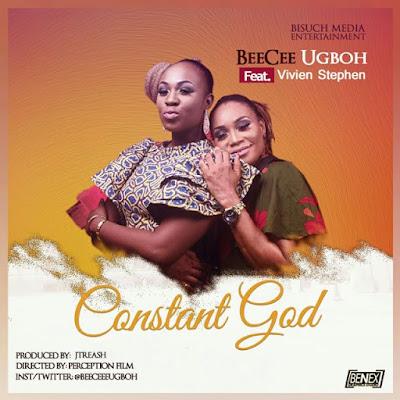 Video: BeeCee Ugboh Ft. Vivien Stephen – Constant God