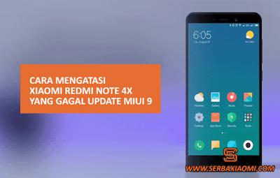 Mengatasi Xiaomi Redmi Note 4x yang Gagal Update MIUI 9