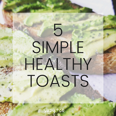 5 simple healthy toasts