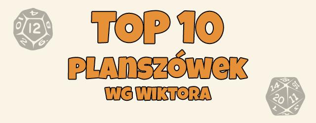 https://planszowki.blogspot.com/2017/07/top-10-gier-planszowych-wg-wiktora.html