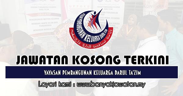 Jawatan Kosong 2019 di Yayasan Pembangunan Keluarga Darul Ta'zim