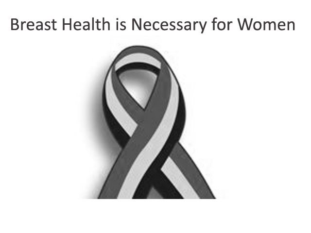 Breast Health is Necessary for Women