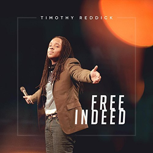 Timothy Reddick - Free Indeed (Audio Download) | #BelieversCompanion