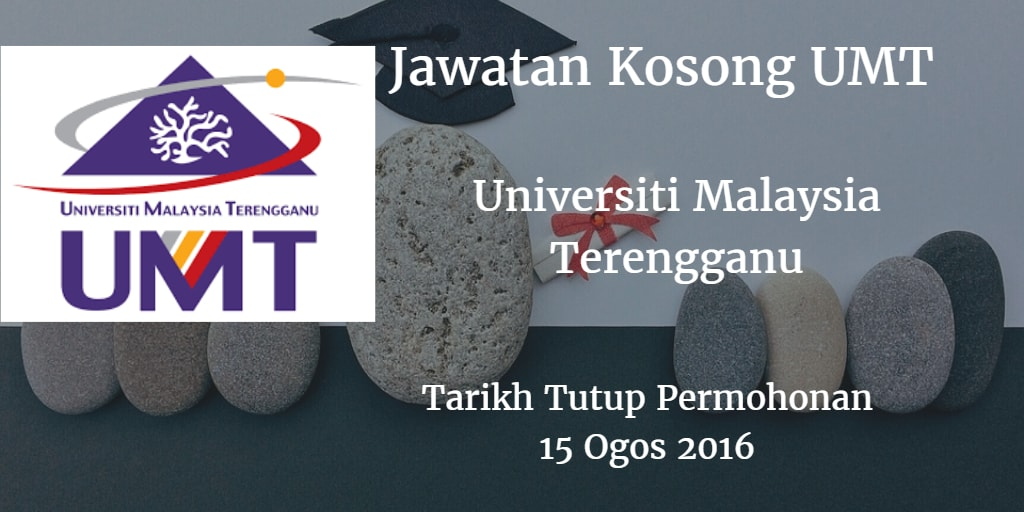 Jawatan Kosong UMT 15 Ogos 2016