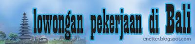 Lowongan Kerja Denpasar Maret 2013 Terbaru Lowongan Kerja Terbaru Di Medan Tahun 2016 Bursa Kerja 2013 Lowongan Kerja Di Bali Bulan Maret 171; Terbaru 2014