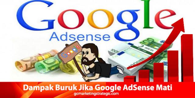 Dampak Buruk Jika Google AdSense Mati