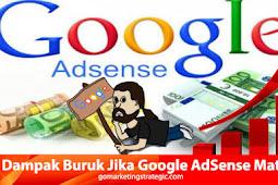 Dampak Buruk yang Akan Terjadi Jika Google AdSense Meninggal Dunia