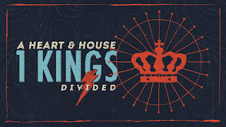 Hanover Missionary Church, 1 Kings Sermon Series, A heart & house divided