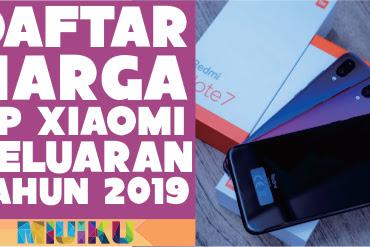 5 Daftar Harga Smartphone Xiaomi Keluaran 2019 Terbaru