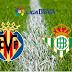 VILLARREAL VS BETIS : hasil, prediksi, jadwal - Liga Spanyol