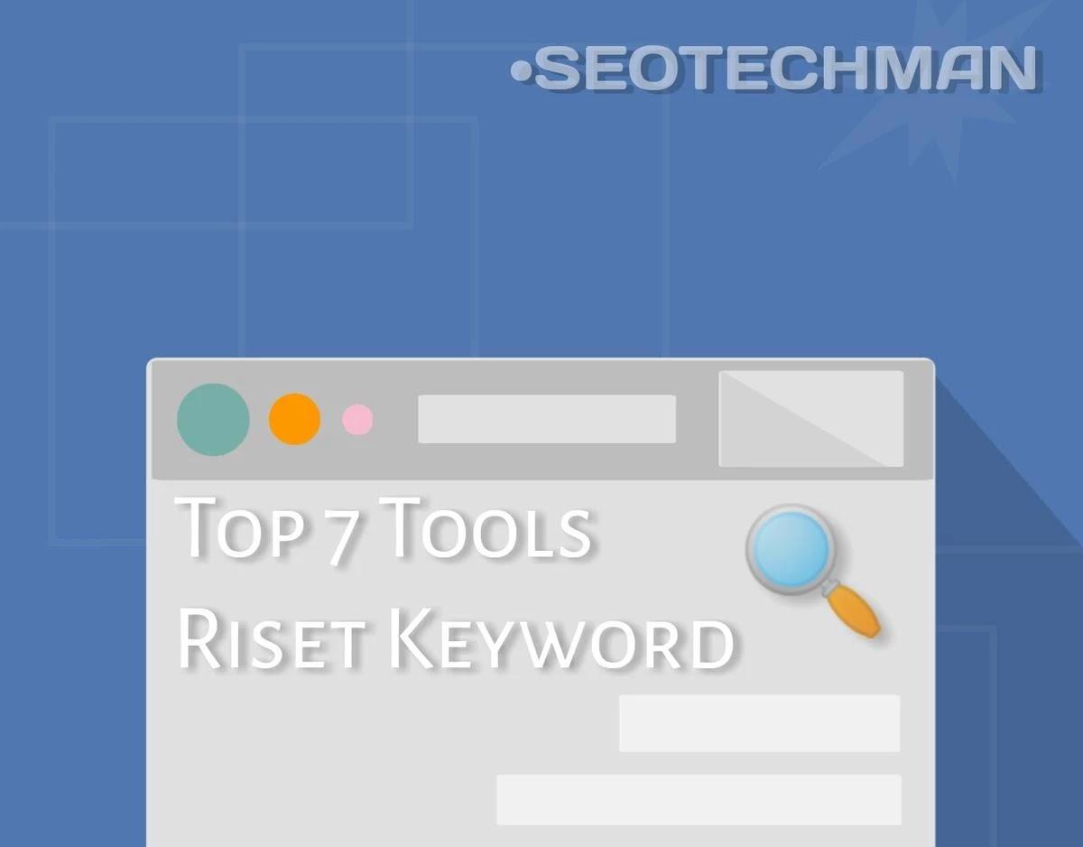 Tips Seo: Top 7 Tools Seo Gratis Terbaik Untuk Riset Keyword