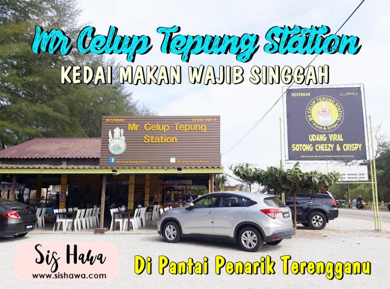 Mr Celup Tepung Station - Kedai Makan Wajib Singgah Di Pantai Penarik Terengganu