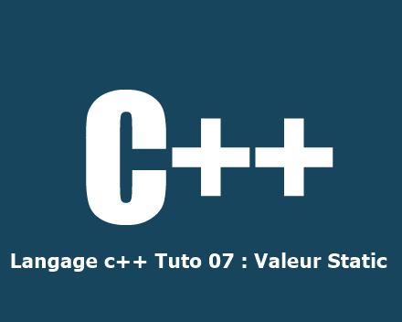 Langage c++ Tuto 07 : Valeur Static