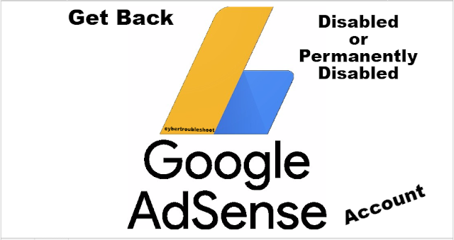 How To Get Back Disabled OR Permanently Disabled Adsense Account : Fix