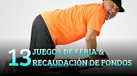 13 JUEGOS DE FERIA Y RECAUDACIÓN DE FONDOS