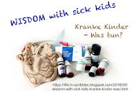 https://life-in-scribbles.blogspot.com/2018/05/wisdom-with-sick-kids-kranke-kinder-was.html