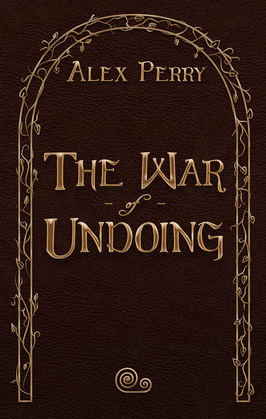 SPFBO 2017 Review: The War of Undoing by Alex Perry