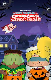 Histórias Assustadoras do Capitão Cueca Hackeando o Halloween - HDRip Dual Áudio