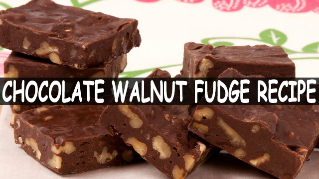 How To Make Chocolate Walnut Fudge Recipe | Chocolate Walnut Fudge Recipe | Dessert
