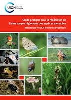 Guide  pratique  pour  la  réalisation  de  Listes  rouges   régionales des espèces menacées - Méthodologie de l'UICN & démarche d'élaboration