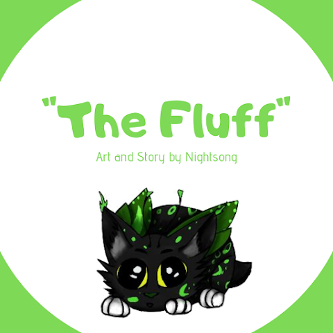 """""""The Fluff"""" - Original Story by Nightsong"""
