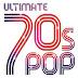 V. A. - Ultimate 70's Pop (2005)