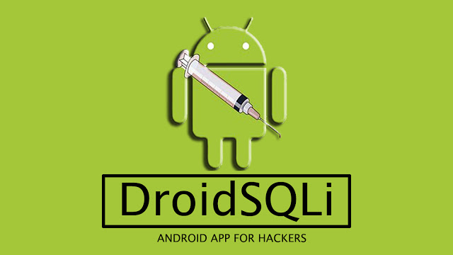 DroidSQLi - Android App For Hackers